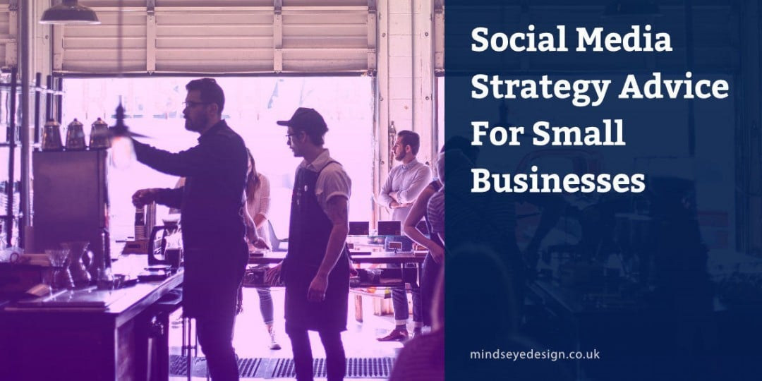 Social media strategy advice for small businesses