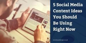5 Social Media Content Ideas