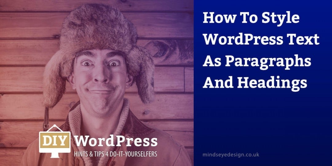 How To Style WordPress text as paragraphs and headings.