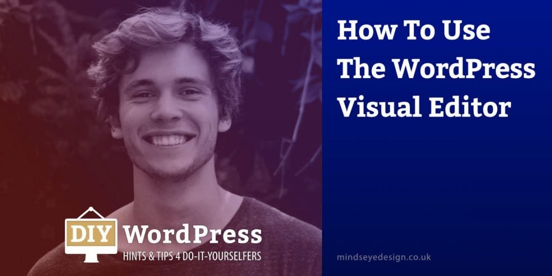 How To Use The WordPress Visual Editor