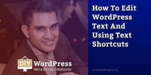 How to edit WordPress text and using text shortcuts